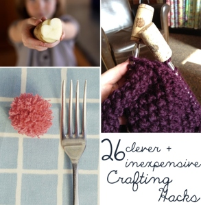 26 Clever & Inexpensive Crafting Hacks
